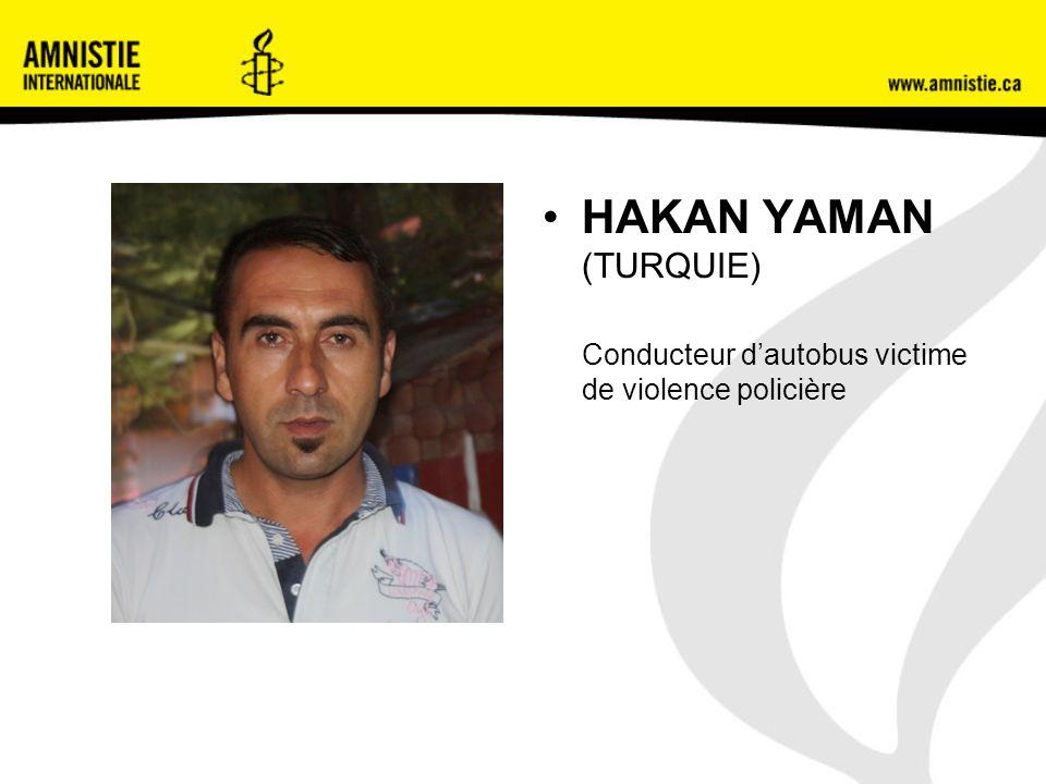 HAKAN YAMAN (TURQUIE) Conducteur dautobus victime de violence policière