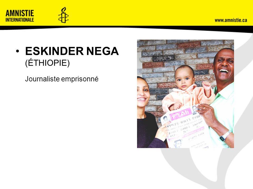 ESKINDER NEGA (ÉTHIOPIE) Journaliste emprisonné