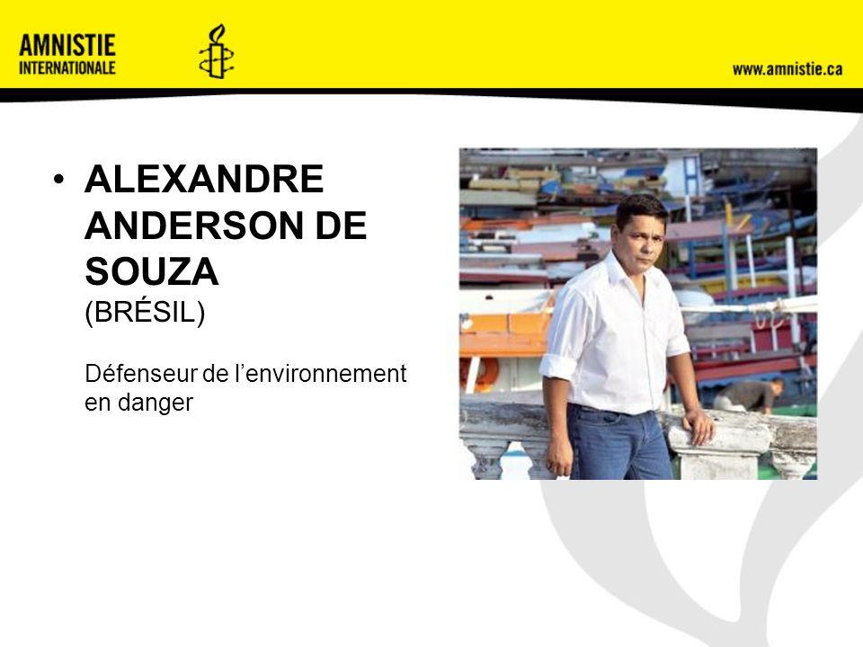 ALEXANDRE ANDERSON DE SOUZA (BRÉSIL) Défenseur de lenvironnement en danger