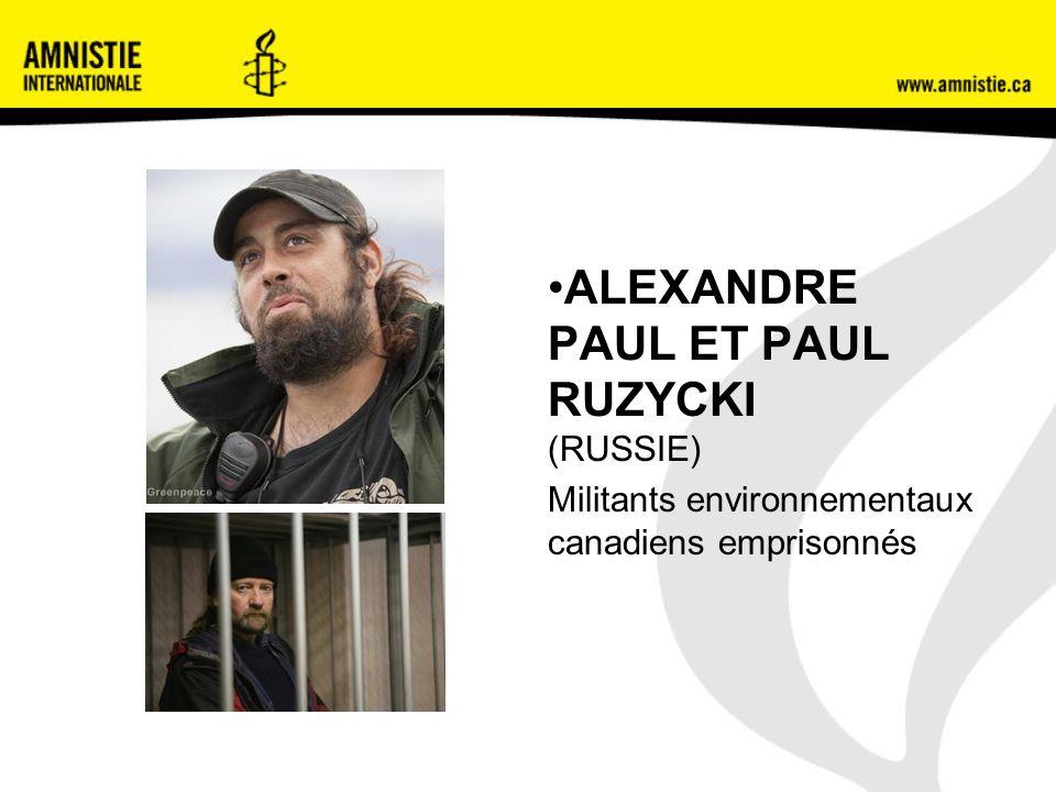 ALEXANDRE PAUL ET PAUL RUZYCKI (RUSSIE) Militants environnementaux canadiens emprisonnés