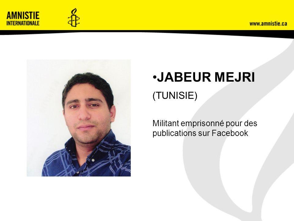 JABEUR MEJRI (TUNISIE) Militant emprisonné pour des publications sur Facebook