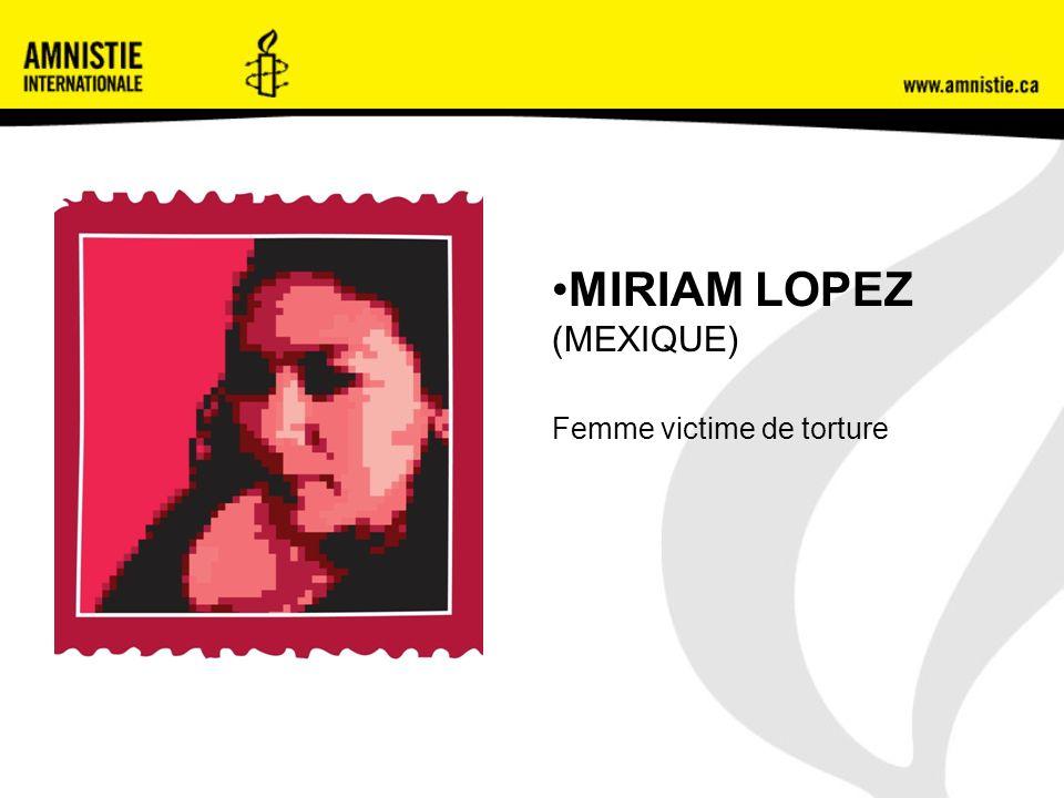 MIRIAM LOPEZ (MEXIQUE) Femme victime de torture
