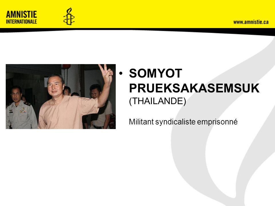 SOMYOT PRUEKSAKASEMSUK (THAILANDE) Militant syndicaliste emprisonné