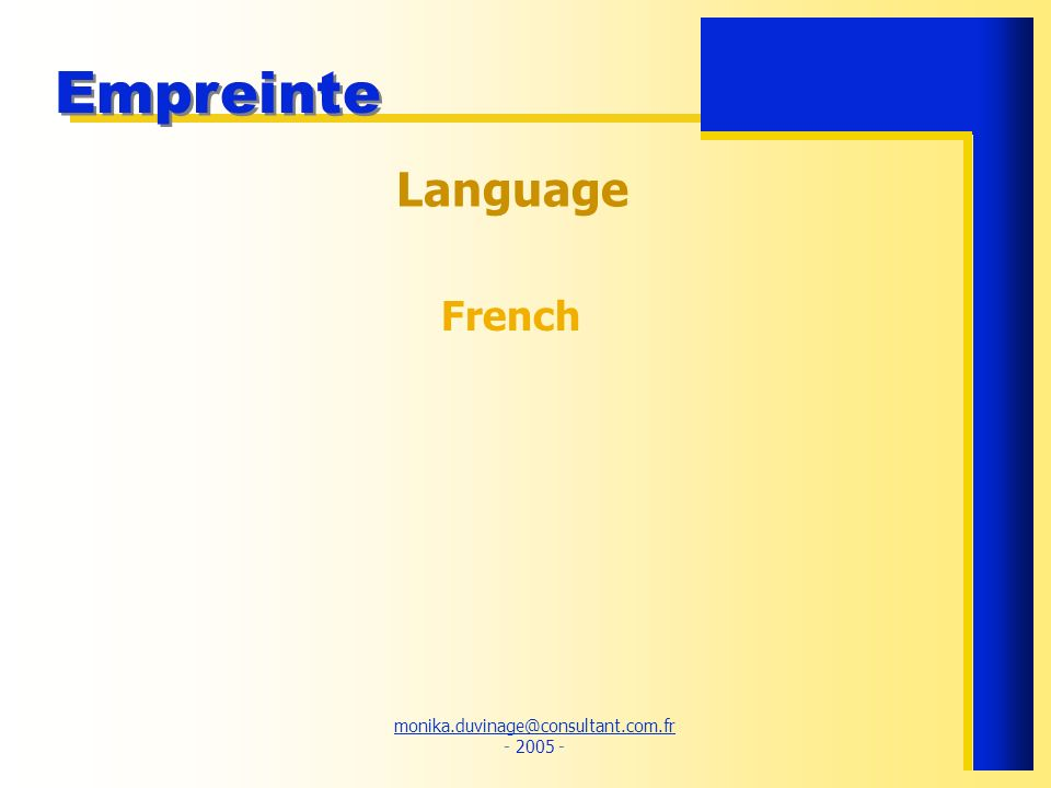 monika.duvinage@consultant.com.fr monika.duvinage@consultant.com.fr - 2005 - Empreinte Language French