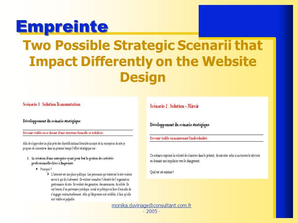 monika.duvinage@consultant.com.fr monika.duvinage@consultant.com.fr - 2005 - Empreinte Two Possible Strategic Scenarii that Impact Differently on the Website Design