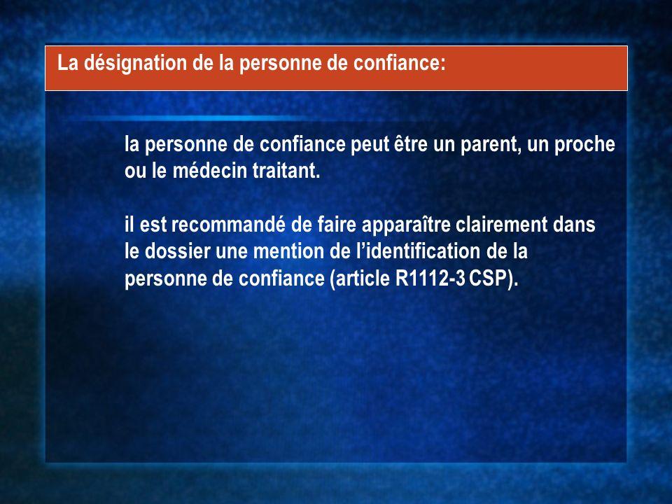 Les questions en suspens Lobjet de la consultation de la personne de confiance: peut-on la consulter même si le malade n est pas hors d é tat d exprimer …...