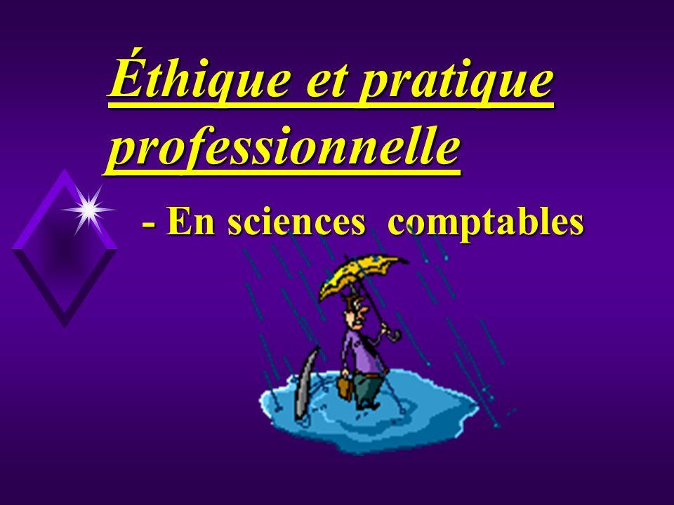 Éthique et pratique professionnelle - En sciences comptables
