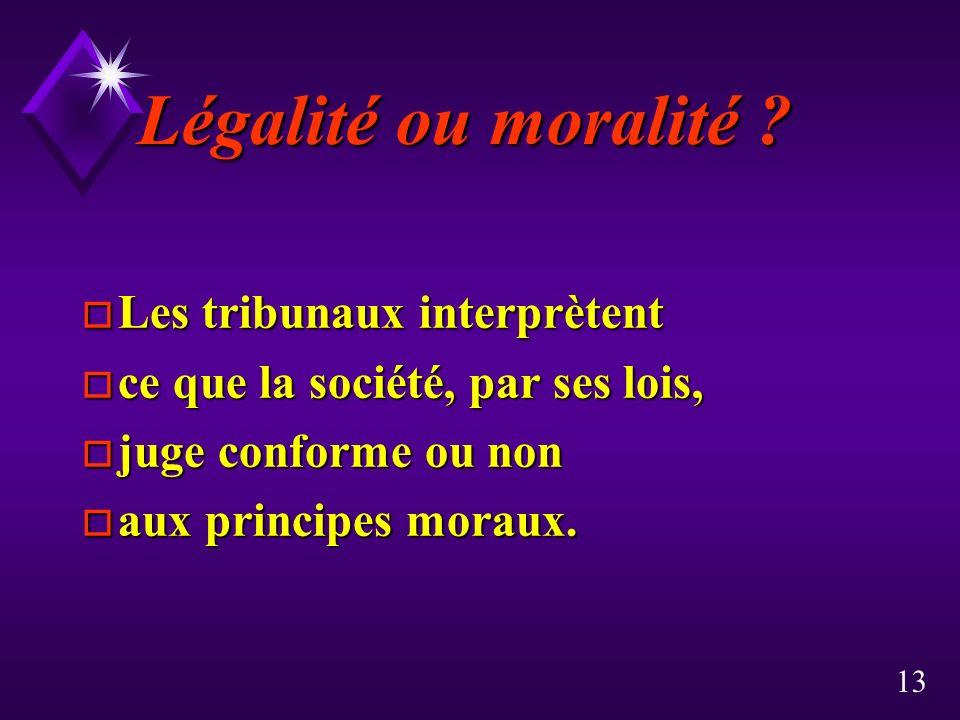 13 Légalité ou moralité .