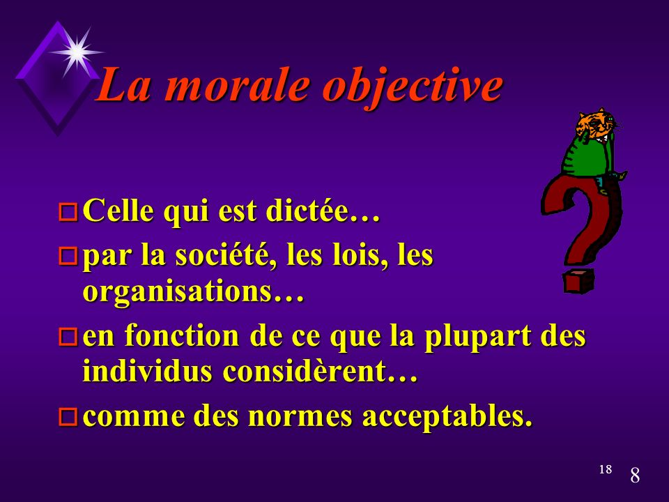 7 Distinction o Morale objective o Morale subjective