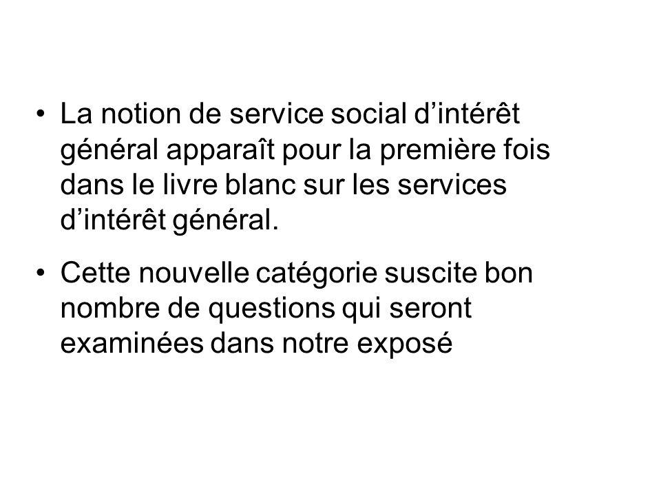 La notion de service social dintérêt général apparaît pour la première fois dans le livre blanc sur les services dintérêt général.