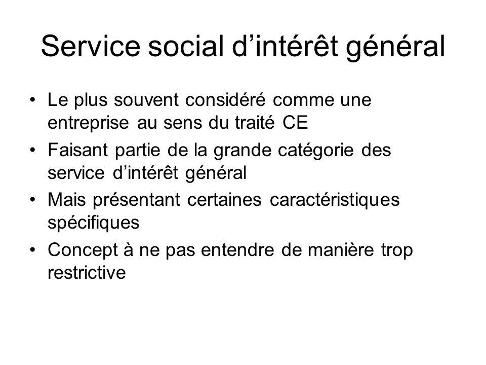 Service social dintérêt général Le plus souvent considéré comme une entreprise au sens du traité CE Faisant partie de la grande catégorie des service dintérêt général Mais présentant certaines caractéristiques spécifiques Concept à ne pas entendre de manière trop restrictive