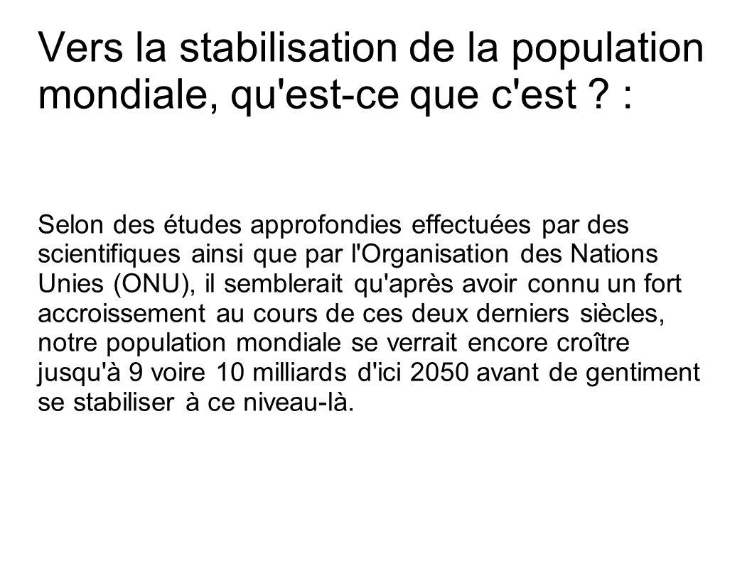 Vers la stabilisation de la population mondiale, qu'est-ce que c'est ? : Selon des études approfondies effectuées par des scientifiques ainsi que par