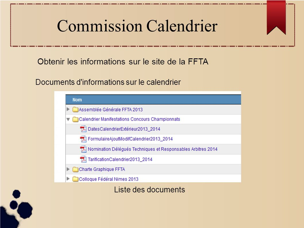 Commission Calendrier Obtenir les informations sur le site de la FFTA Documents d informations sur le calendrier Liste des documents