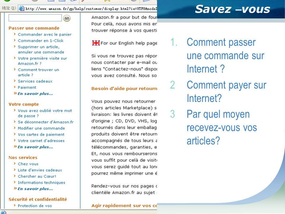 Savez – vous 1.Comment passer une commande sur Internet .