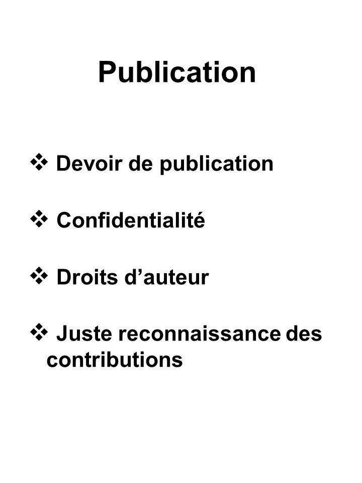 Publication Devoir de publication Confidentialité Droits dauteur Juste reconnaissance des contributions
