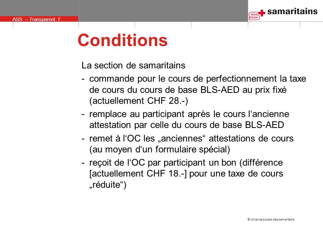 © Alliance suisse des samaritains ASS – Transparent 7 Conditions La section de samaritains -commande pour le cours de perfectionnement la taxe de cour