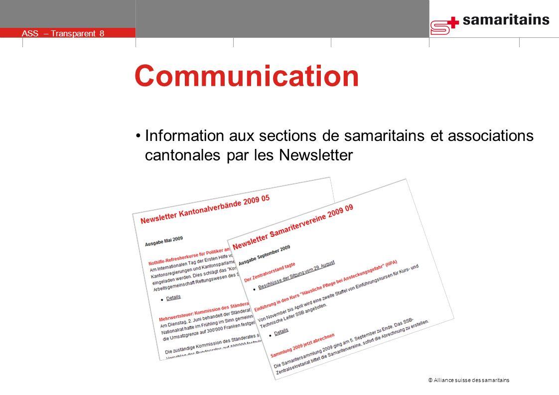 © Alliance suisse des samaritains ASS – Transparent 8 Communication Information aux sections de samaritains et associations cantonales par les Newslet
