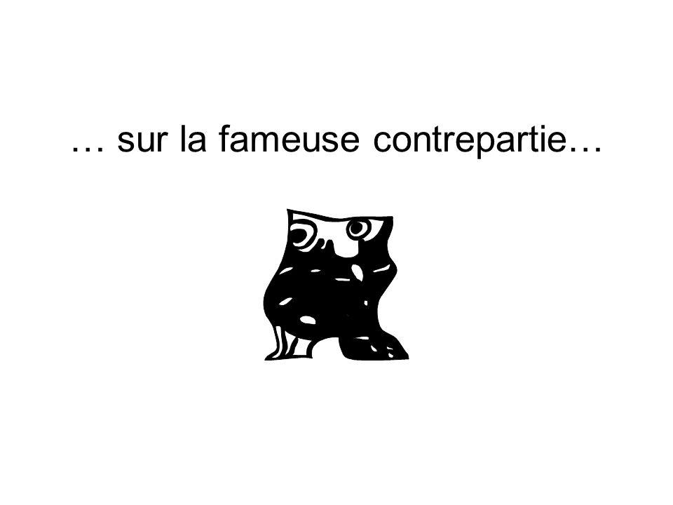 … sur la fameuse contrepartie…