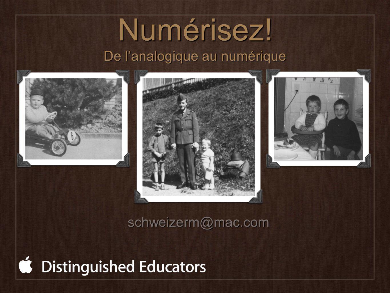 Numérisez! De lanalogique au numérique schweizerm@mac.com