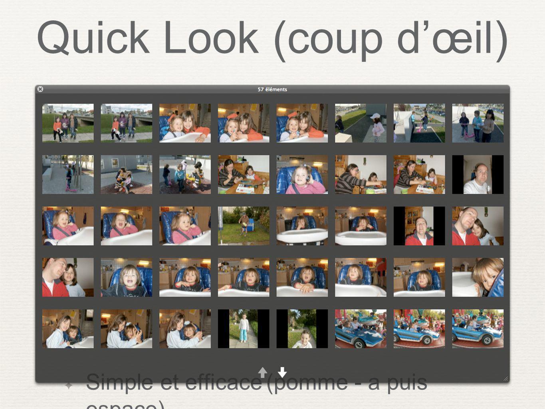 Quick Look (coup dœil) Simple et efficace (pomme - a puis espace)