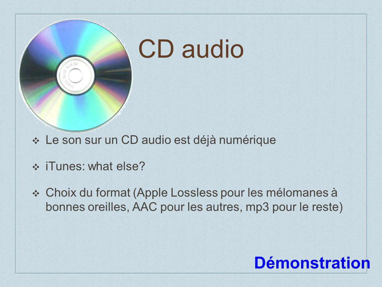 CD audio Le son sur un CD audio est déjà numérique iTunes: what else.