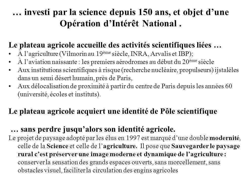 … investi par la science depuis 150 ans, et objet dune Opération dIntérêt National. Le plateau agricole accueille des activités scientifiques liées …