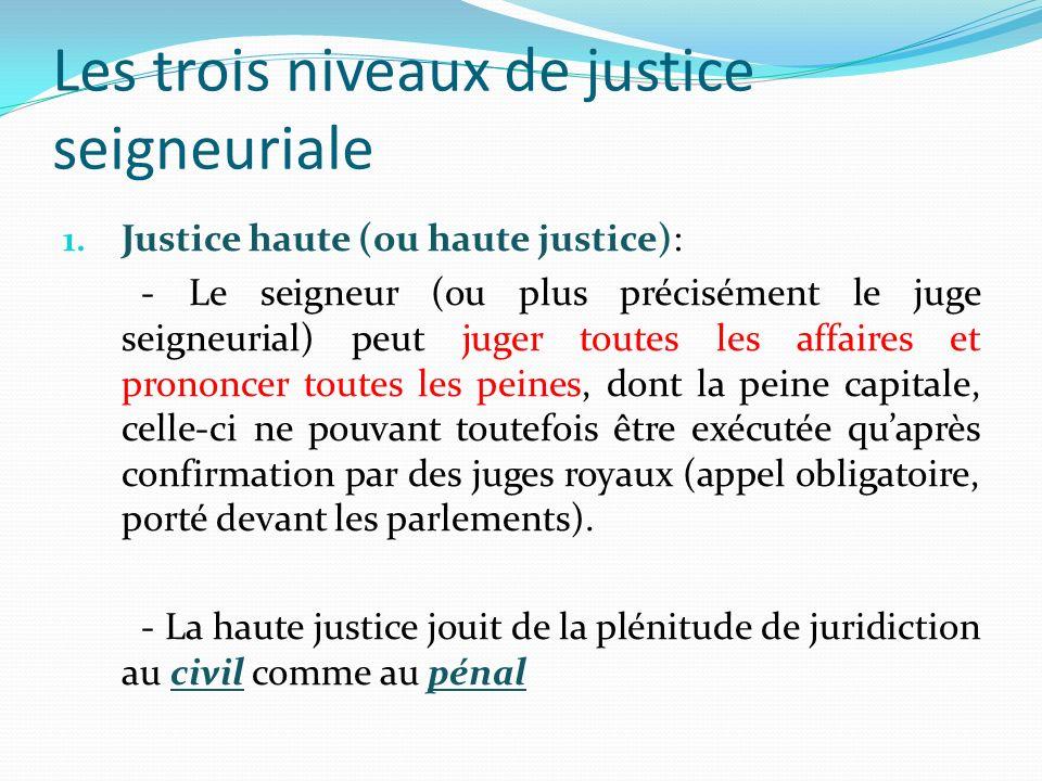 2.Justice moyenne (ou moyenne justice): - Le seigneur peut juger les querelles, injures, vols.
