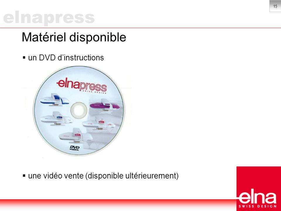 15 Matériel disponible un DVD dinstructions une vidéo vente (disponible ultérieurement) elnapress