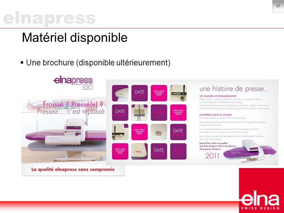 17 Matériel disponible Une brochure (disponible ultérieurement) elnapress