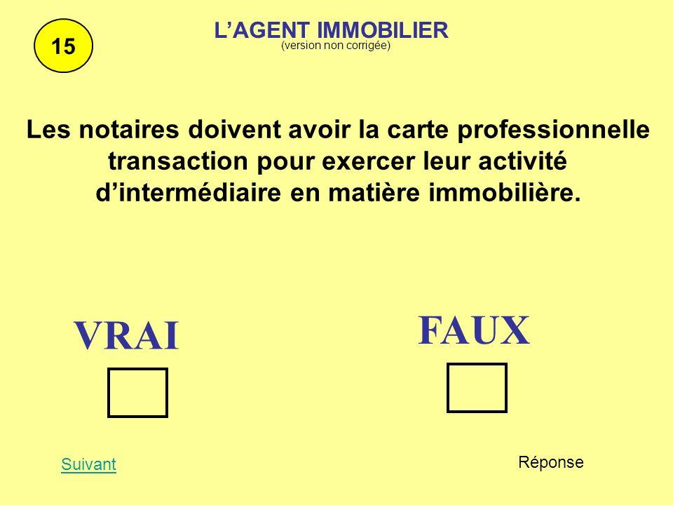 Les notaires doivent avoir la carte professionnelle transaction pour exercer leur activité dintermédiaire en matière immobilière. 15 Suivant Réponse F