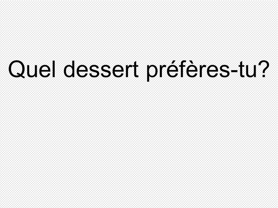 Quel dessert préfères-tu
