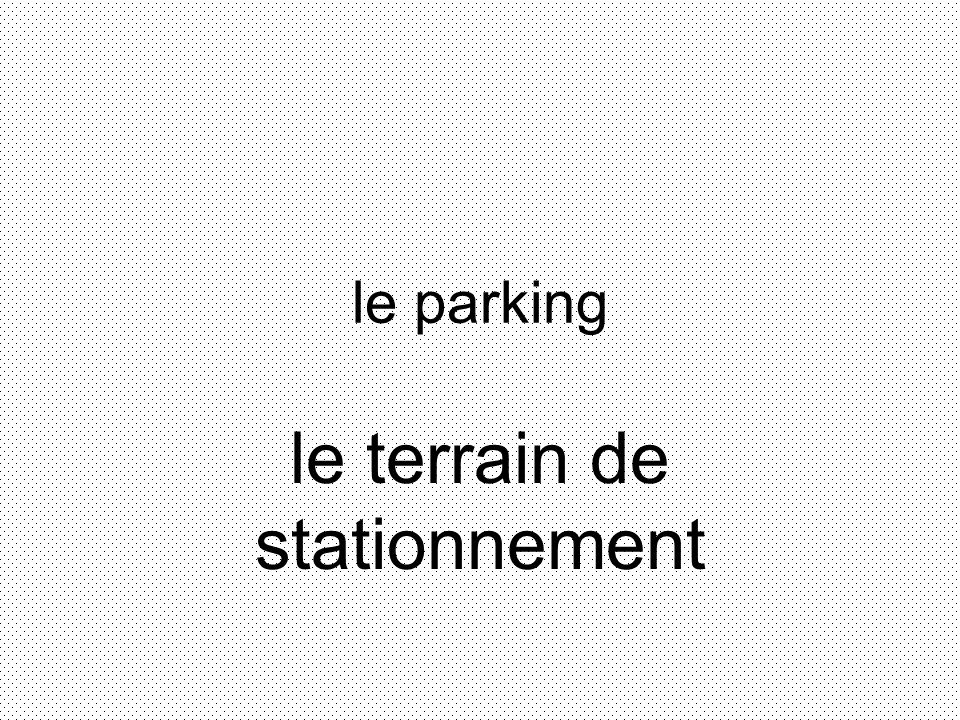 le parking le terrain de stationnement
