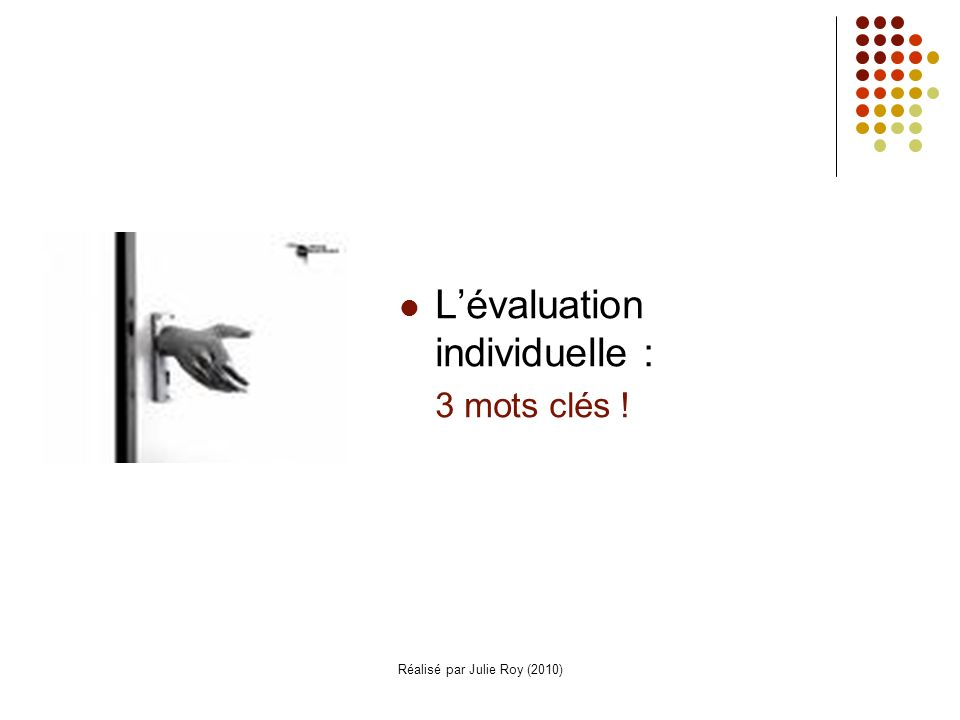 Réalisé par Julie Roy (2010) Lévaluation individuelle : 3 mots clés !
