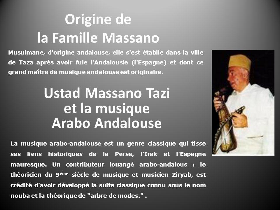 Musulmane, d'origine andalouse, elle s'est établie dans la ville de Taza après avoir fuie l'Andalousie (l'Espagne) et dont ce grand maître de musique