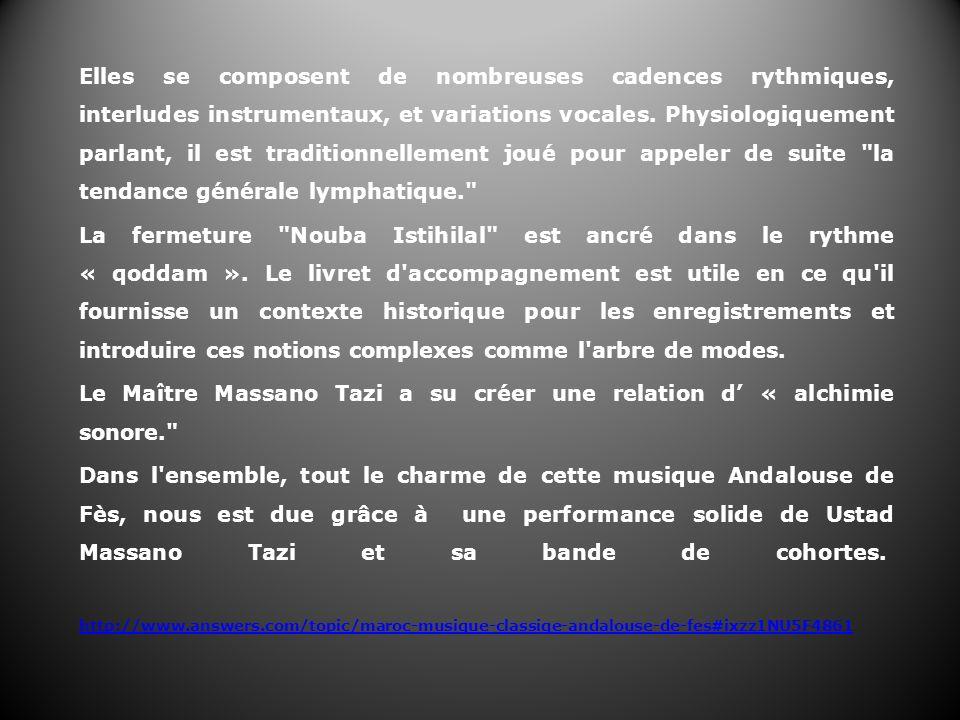 Elles se composent de nombreuses cadences rythmiques, interludes instrumentaux, et variations vocales. Physiologiquement parlant, il est traditionnell