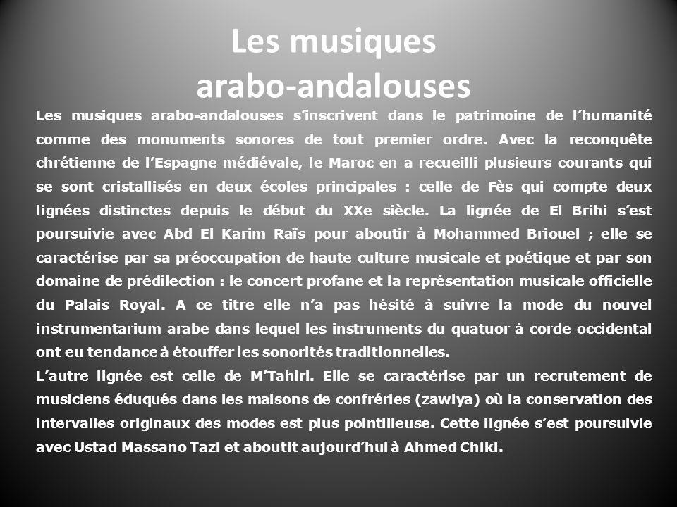 Les musiques arabo-andalouses sinscrivent dans le patrimoine de lhumanité comme des monuments sonores de tout premier ordre. Avec la reconquête chréti
