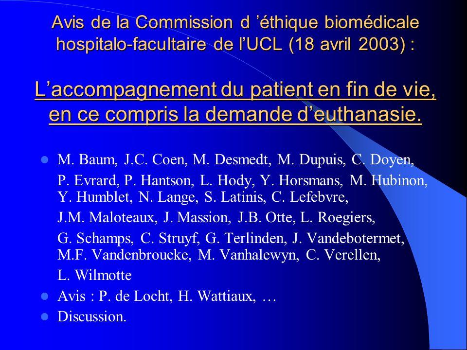 Avis de la Commission d éthique biomédicale hospitalo-facultaire de lUCL (18 avril 2003) : Laccompagnement du patient en fin de vie, en ce compris la