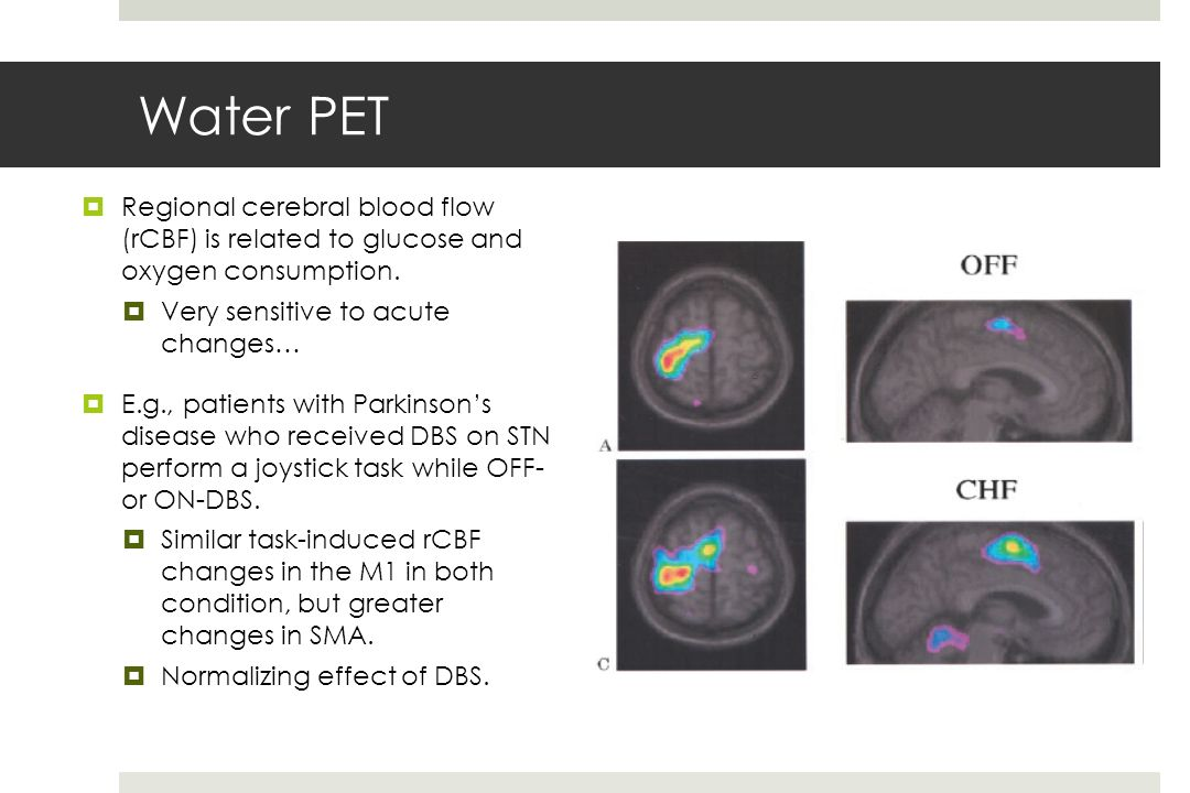 Water PET Regional cerebral blood flow (rCBF) is related to glucose and oxygen consumption.