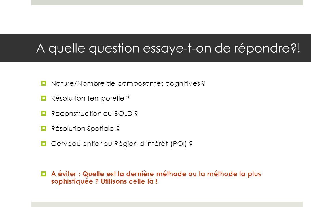 A quelle question essaye-t-on de répondre?.Nature/Nombre de composantes cognitives .
