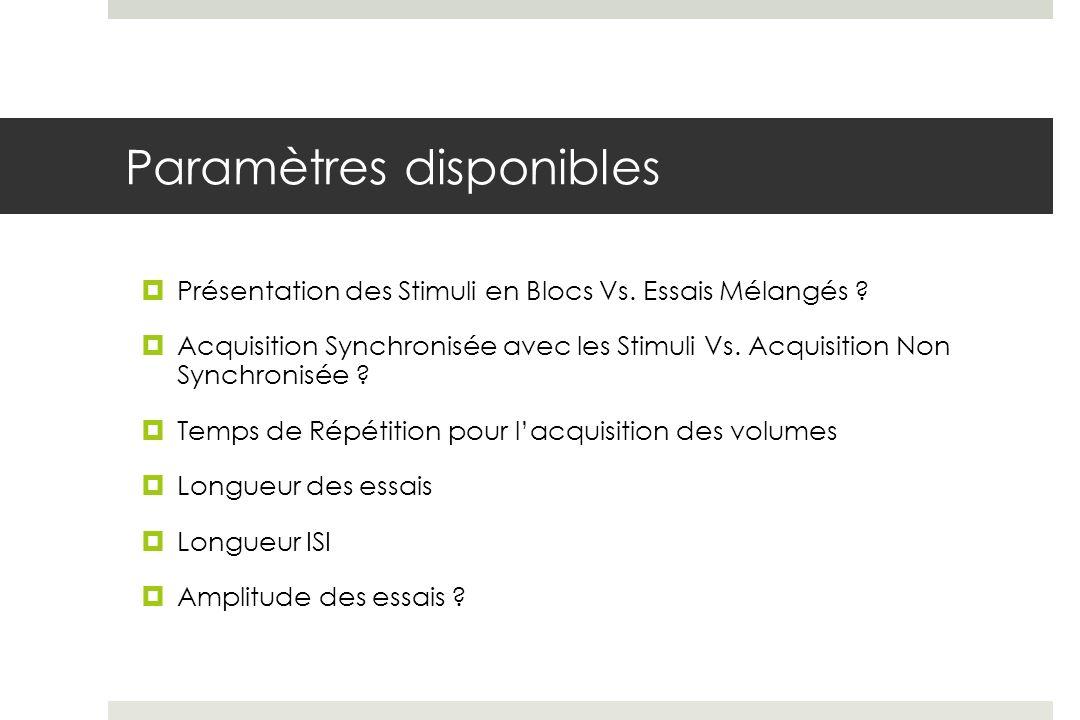 Paramètres disponibles Présentation des Stimuli en Blocs Vs.