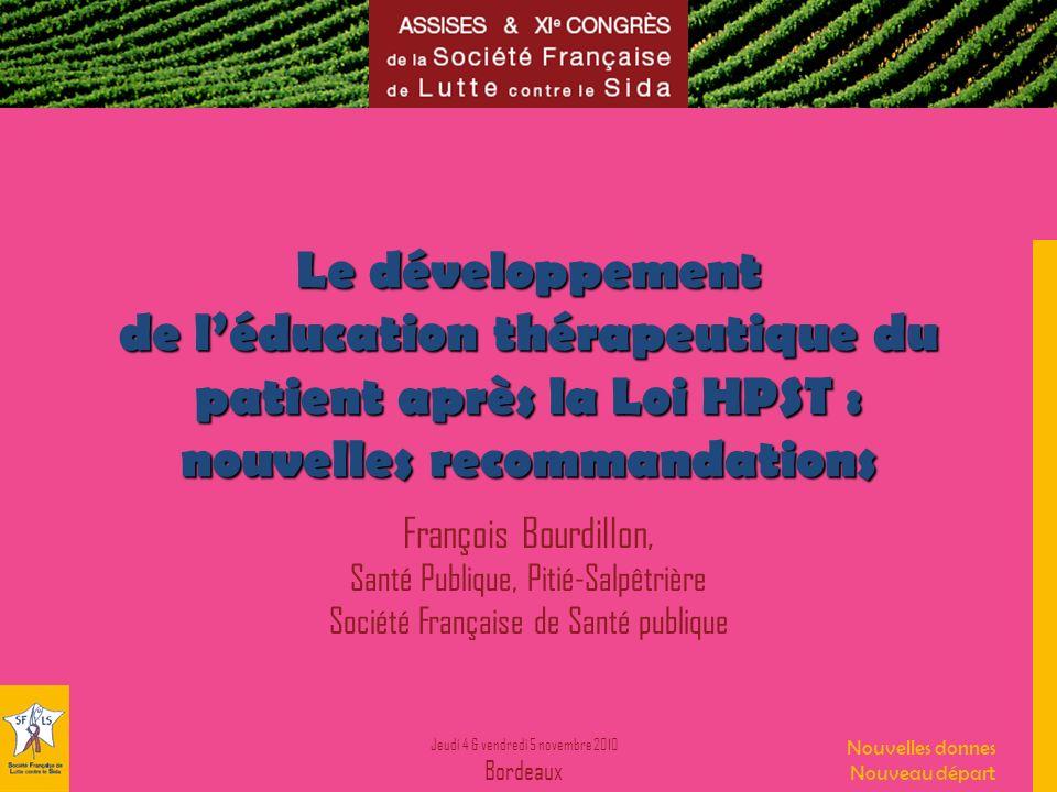 Jeudi 4 & vendredi 5 novembre 2010 Bordeaux Nouvelles donnes Nouveau départ Quel financement .