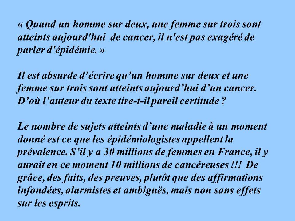 « Quand un homme sur deux, une femme sur trois sont atteints aujourd hui de cancer, il n est pas exagéré de parler d épidémie.