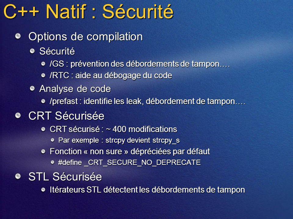 C++ Natif : Sécurité Options de compilation Sécurité /GS : prévention des débordements de tampon….