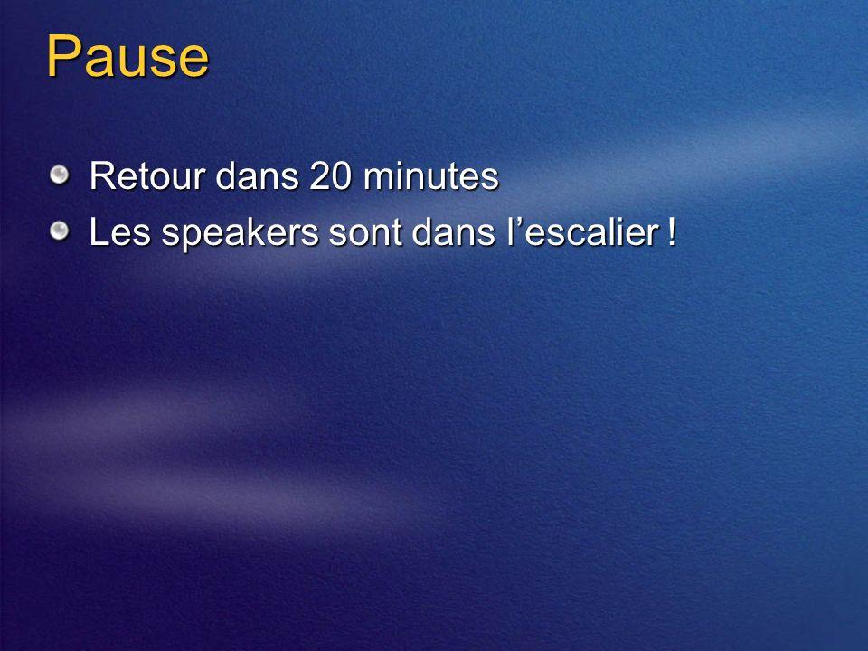 Pause Retour dans 20 minutes Les speakers sont dans lescalier !