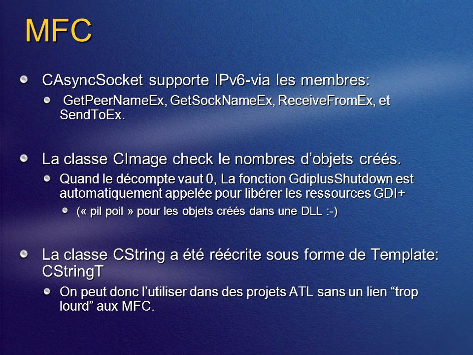 MFC CAsyncSocket supporte IPv6-via les membres: GetPeerNameEx, GetSockNameEx, ReceiveFromEx, et SendToEx.