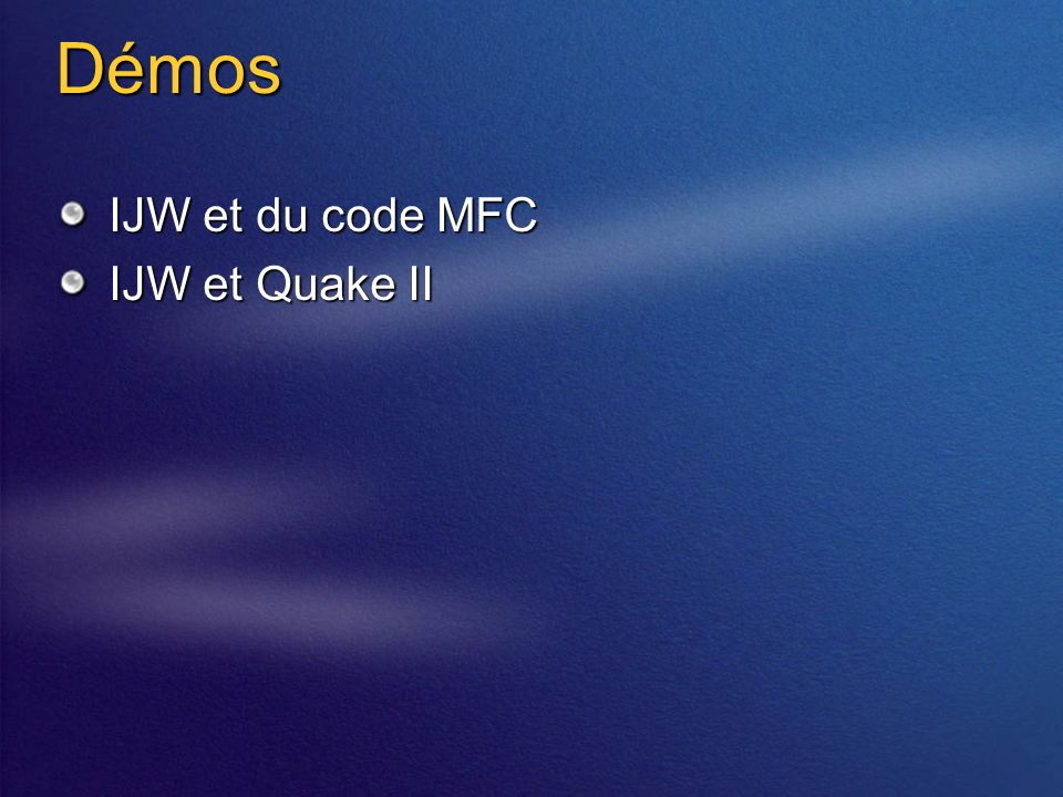 Démos IJW et du code MFC IJW et Quake II