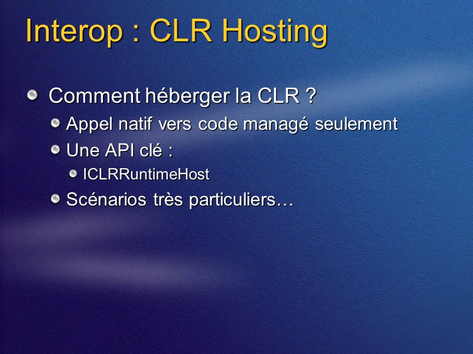 Interop : CLR Hosting Comment héberger la CLR .