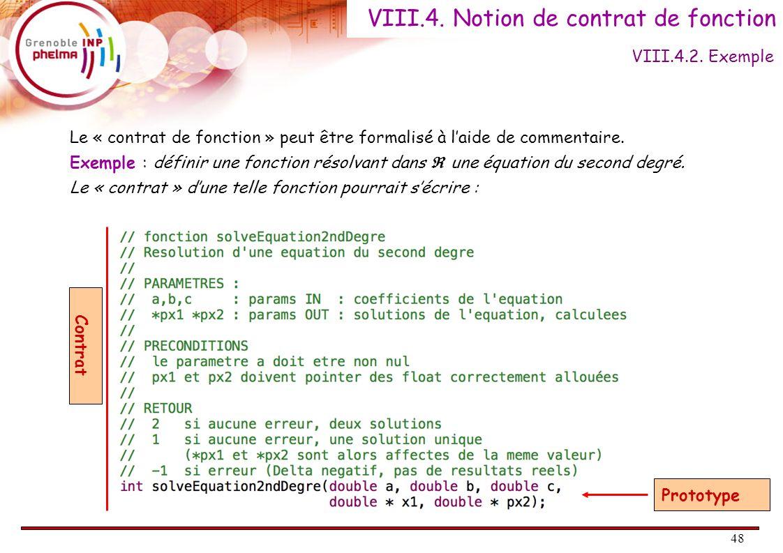 48 Le « contrat de fonction » peut être formalisé à laide de commentaire. Exemple : définir une fonction résolvant dans une équation du second degré.