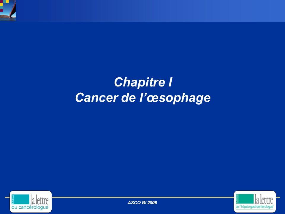 Chapitre I Cancer de lœsophage ASCO GI 2006