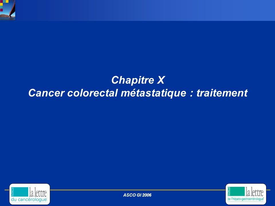Chapitre X Cancer colorectal métastatique : traitement ASCO GI 2006
